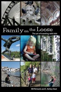 Family on the Loose: The Art of Traveling with Kids BOOK